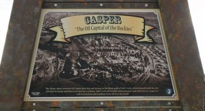 "Casper: ""The Oil Capital of the Rockies"" Marker, top panel image. Click for full size."