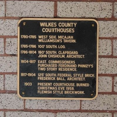 Wilkes County Courthouses Marker<br>Current Location on Wall to Right of South Facade Entrance image. Click for full size.