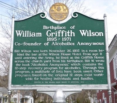 Birthplace of William Griffith Willson, 1895-1971: Co-founder of Alcoholics Anonymous Marker image. Click for full size.