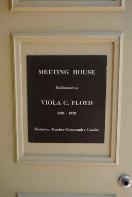 Viola C. Floyd Meeting House<br>Dedication Marker Near Front Entrance image. Click for full size.