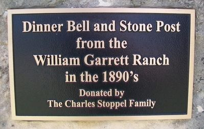 Dinner Bell and Stone Post from the William Garrett Ranch in the 1890's Marker image. Click for full size.