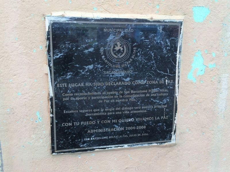 An additional marker declaring San Bartolomé Milpas Altas as a Zone of Peace image. Click for full size.