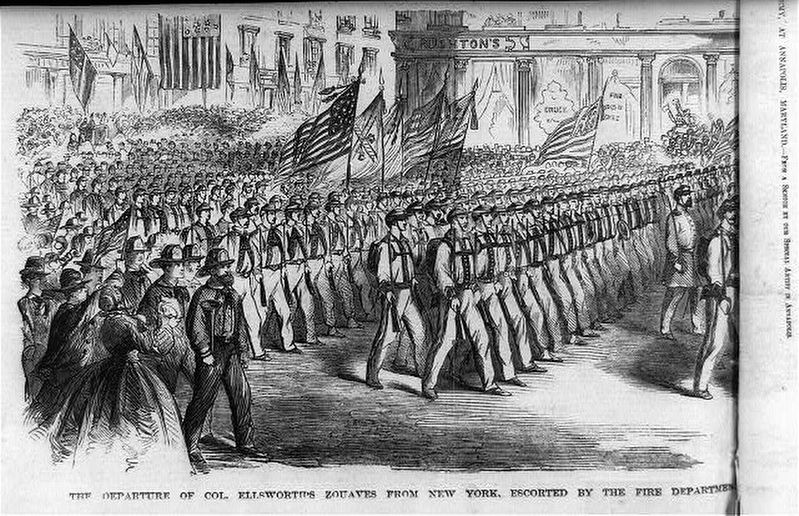 <i>The departure of Col. Ellsworth&#39;s Zouaves from New York, escorted by the fire department</i> image. Click for full size.