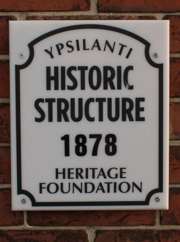 Ypsilanti Historic Structure Plaque image. Click for full size.