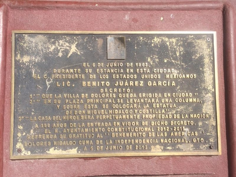 The Decrees of Benito Juárez in Dolores Hidalgo Marker image. Click for full size.