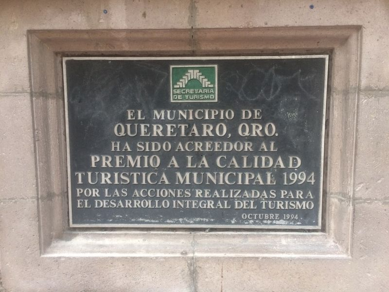 An additional nearby marker on Querétaro's Municipal Tourism Prize, 1994 image. Click for full size.