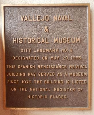 Vallejo Naval & Historical Museum Marker image. Click for full size.