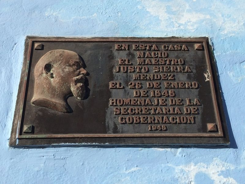 The Birthplace of Justo Sierra Méndez Marker image. Click for full size.