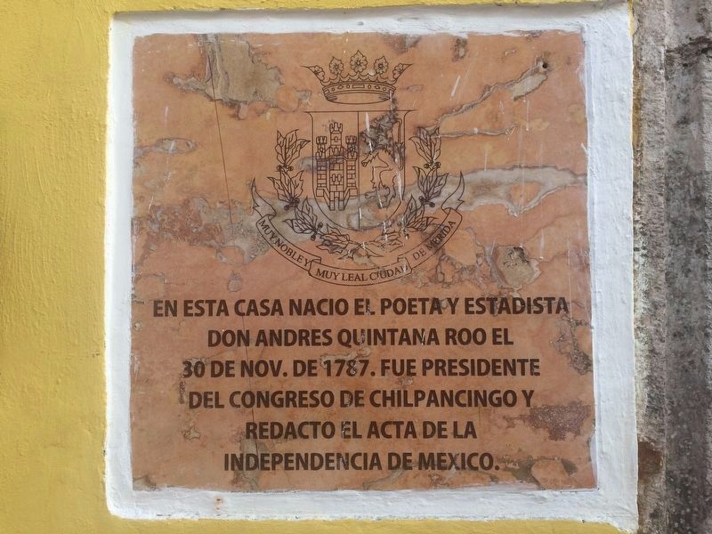 An additional House of Mr. Andrés Quintana Roo Marker image. Click for full size.