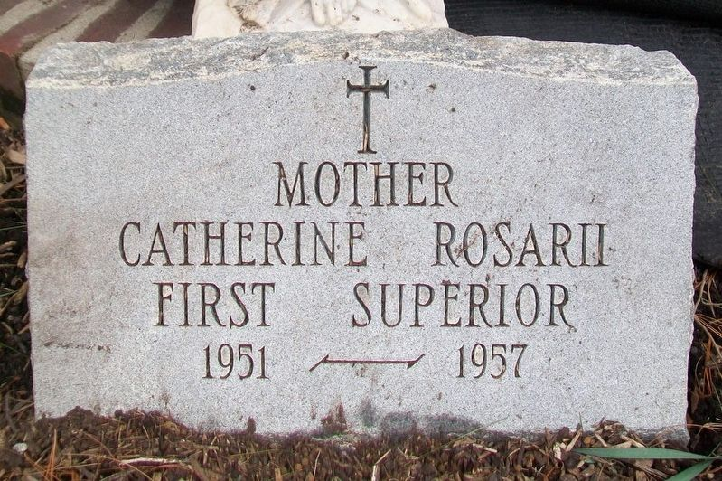 Mother Catherine Rosarii Marker image. Click for full size.