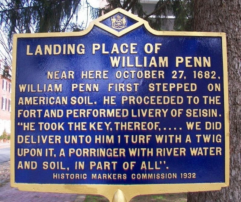 Landing Place of William Penn Marker image. Click for full size.