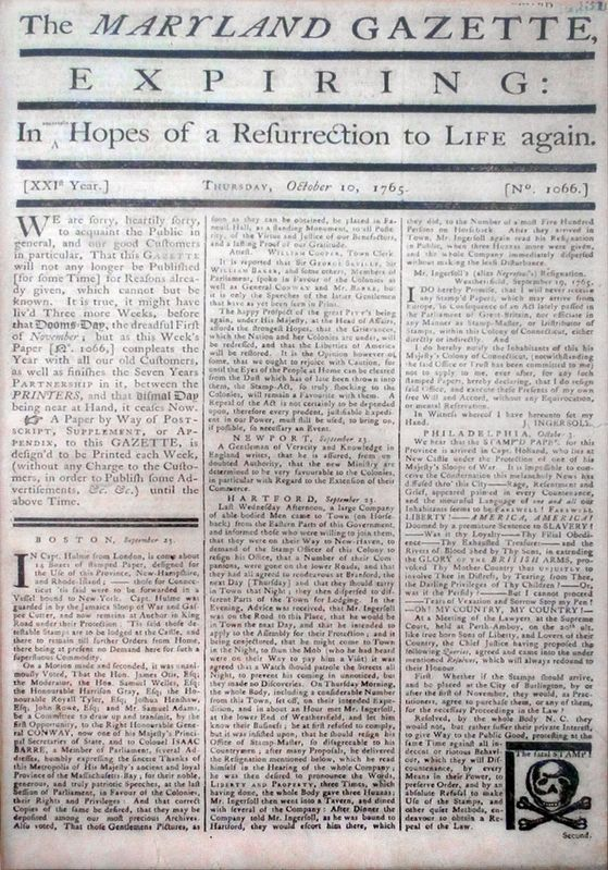 Maryland Gazette Expiring, In Hopes of a Resurrection to Life again... Tuesday Oct. 10, 1765 image. Click for full size.