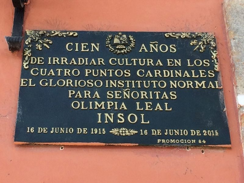 The 100th Anniversary of the Olimpia Leal Normal Institute for Ladies Marker image. Click for full size.