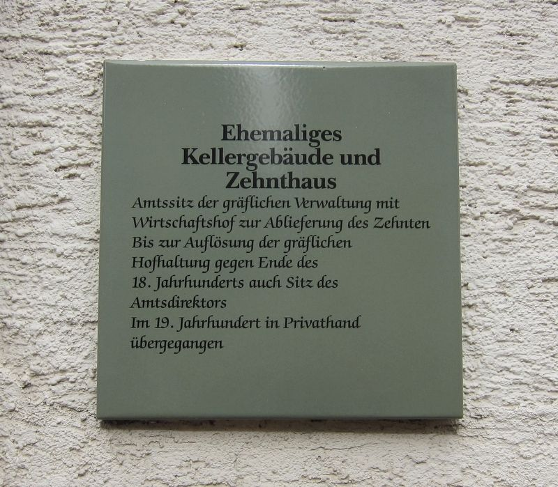 Ehemaliges Kellergebäude und Zehnthaus / Former Ware- and Tithing House Marker image. Click for full size.