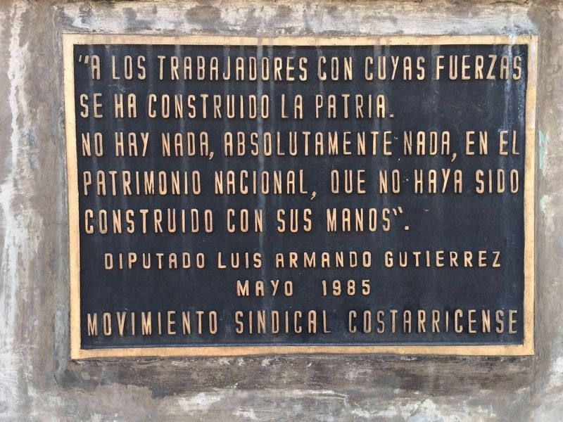 An additional nearby marker at the base of the statue dedicated to Costa Rican workers image. Click for full size.