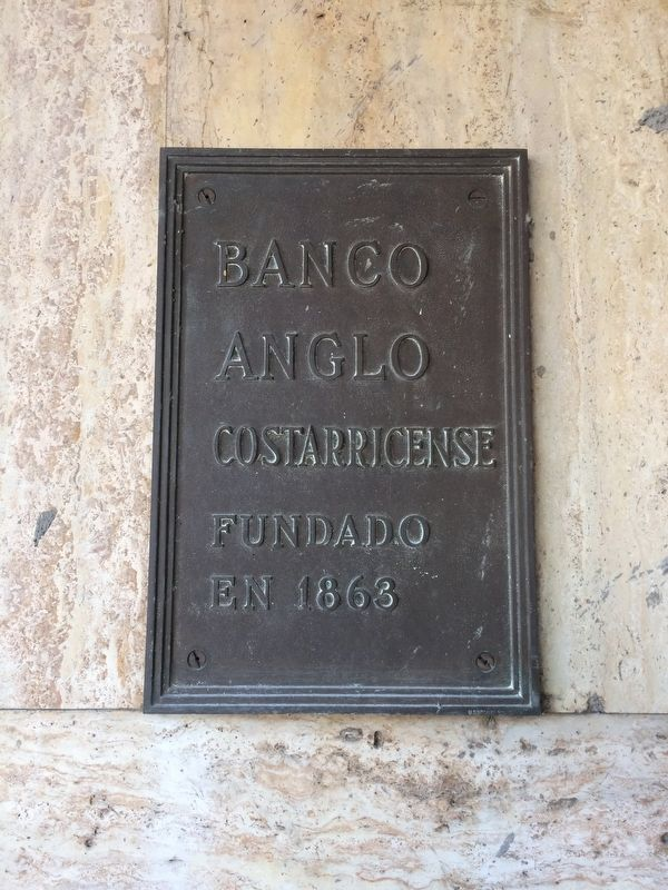 A nearby marker on the founding of the Banco Anglo Costarricense in 1863 image. Click for full size.