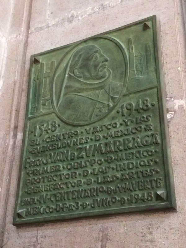 A marker to Bishop Zumárraga inside the cathedral image. Click for full size.