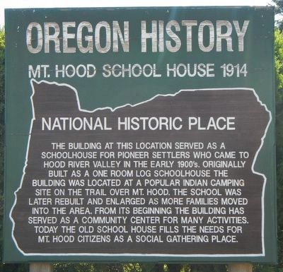 Mt. Hood School House 1914 Marker image. Click for full size.