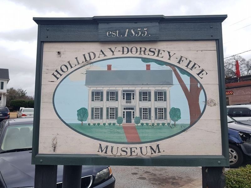 Holliday-Dorsey-Fife Museum sign, to the rear of the house image. Click for full size.