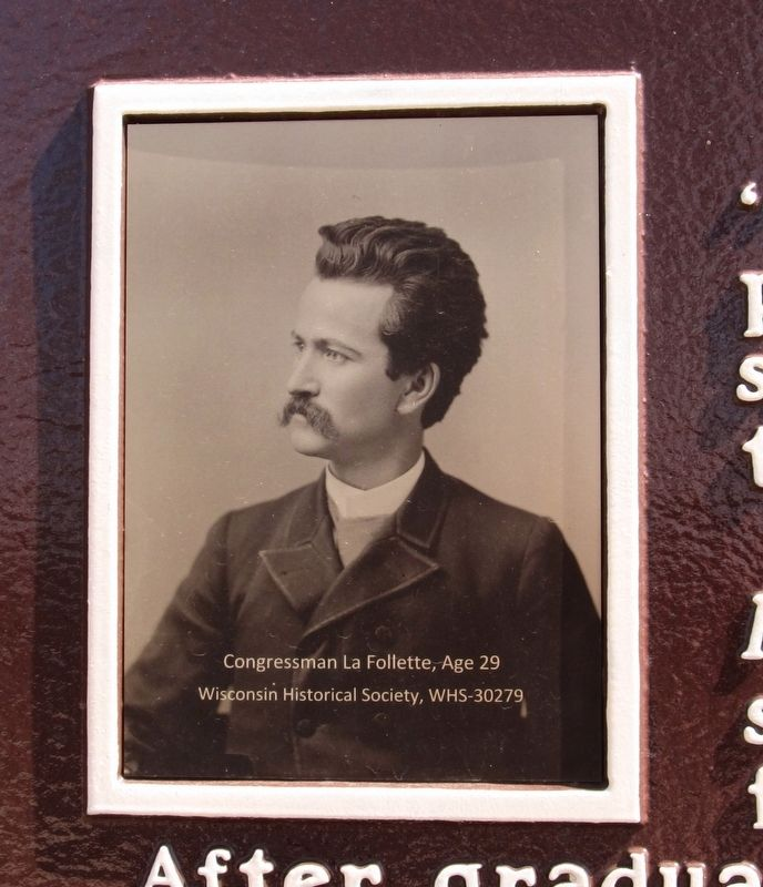 Robert M. La Follette: The Early Years Marker image. Click for full size.