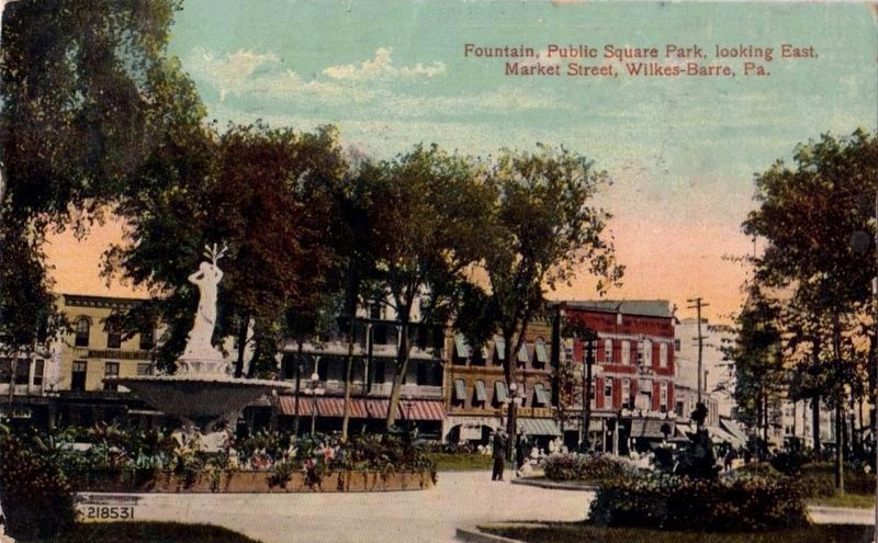 <i>Fountain, Public Square Park, looking East, Market Street, Wilkes-Barre, Pa.</i> image. Click for full size.