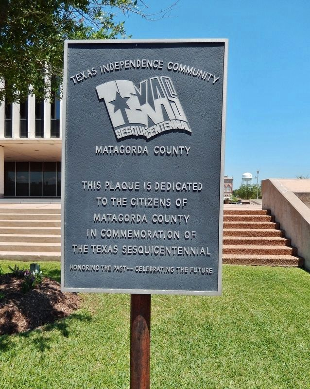 Matagorda County Texas Sesquicentennial Plaque (<i>located near marker</i>) image. Click for full size.