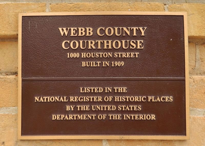 Webb County Courthouse National Register of Historic Places Marker image. Click for full size.
