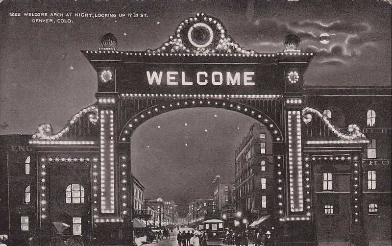 <i>Welcome Arch at Night, Looking up 17th Street, Denver, Colo.</i> image. Click for full size.