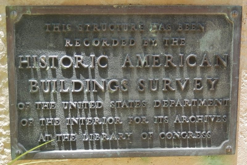 Historic American Buildings Survey plaque (<i>mounted just below historical marker</i>) image. Click for full size.
