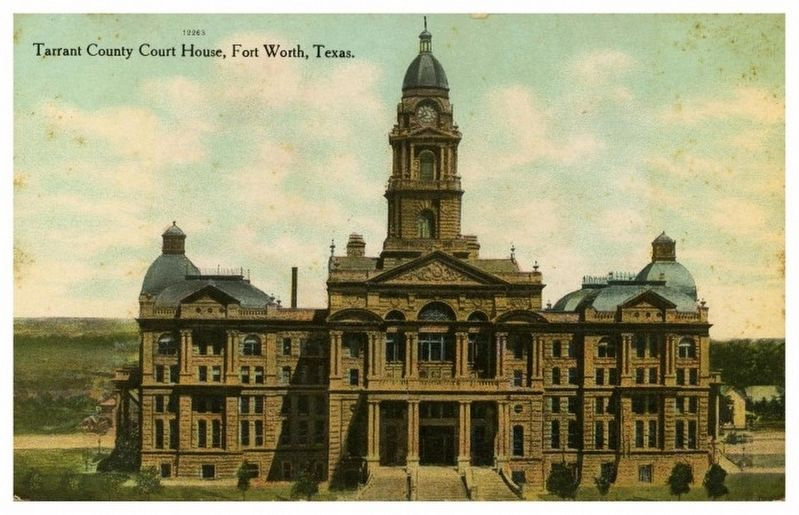 <i>Tarrant County Court House, Fort Worth Texas</i> image. Click for full size.