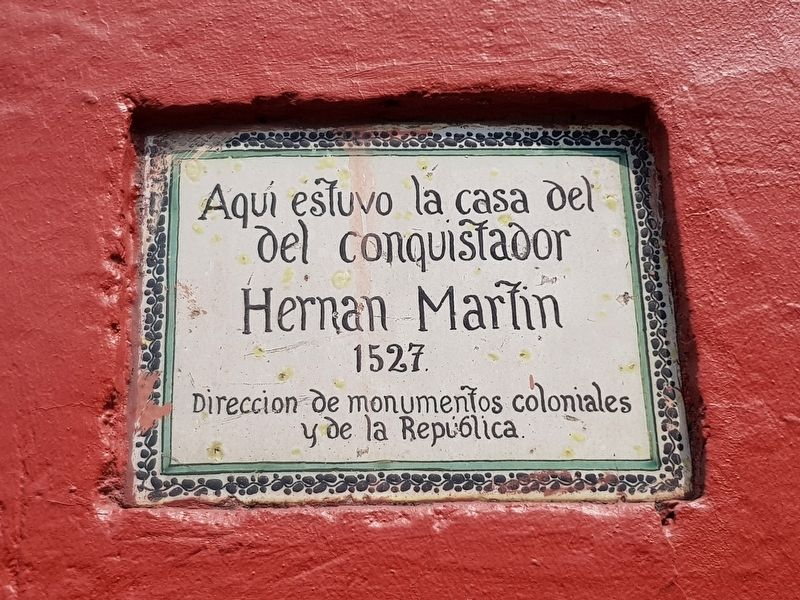 The House of Hernán Martín Marker image. Click for full size.