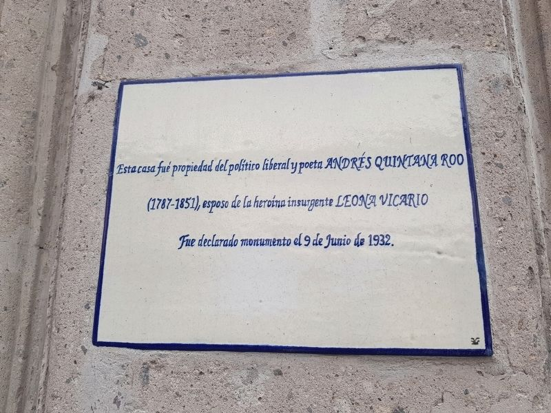 House of Andés Quintana Roo and Leona Vicario Marker image. Click for full size.