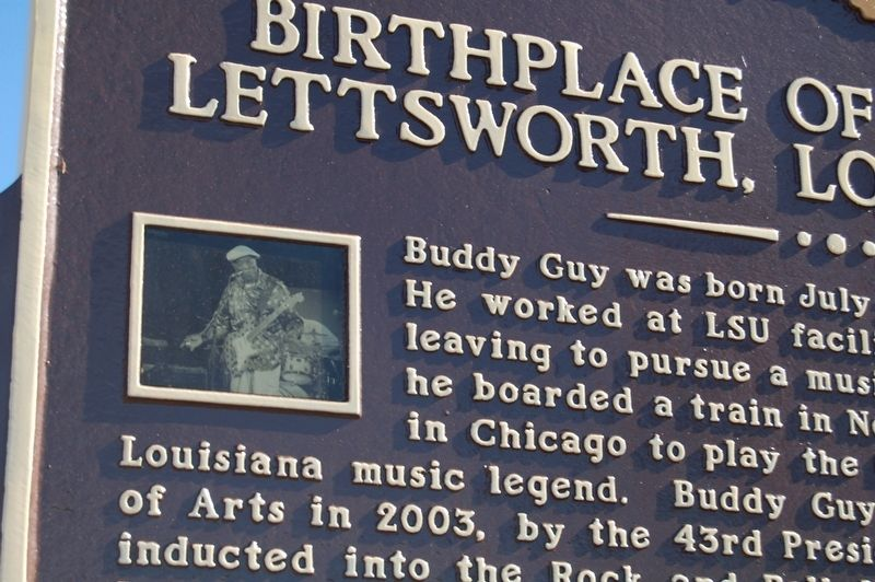 Birthplace of Buddy Guy Lettsworth, Louisiana 70752 Marker image. Click for full size.