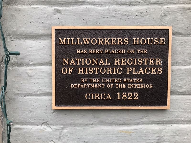 Millworkers House Marker image. Click for full size.