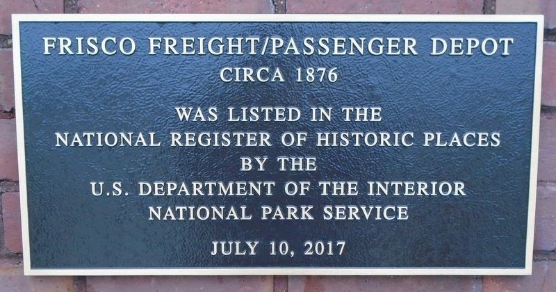 Frisco Freight/Passenger Depot NRHP Marker image. Click for full size.