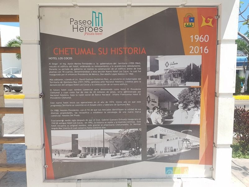 The History of Chetumal - 1937-1955 / 1960-2016 Marker image. Click for full size.