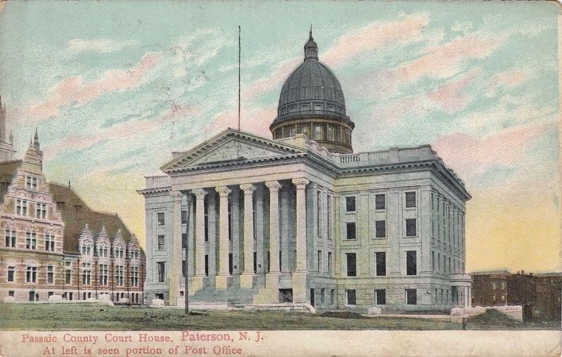 <i>Passaic County Court House. Paterson, New Jersey. At left is seen portion of Post Office.</i> image. Click for full size.