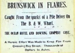 (Middle Right): Brunswick In Flames <br>Local Newspaper Headline after 1896 Brunswick fire image. Click for full size.